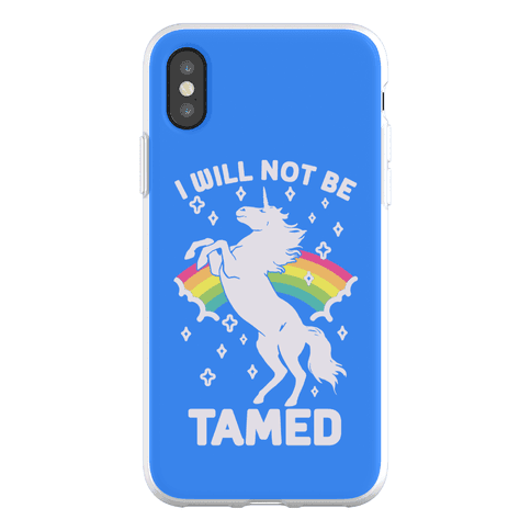 I Will Not Be Tamed Unicorn Phone Flexi-Case