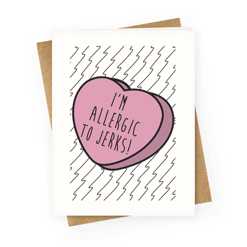 I'm Allergic to Jerks Candy Heart Greeting Card