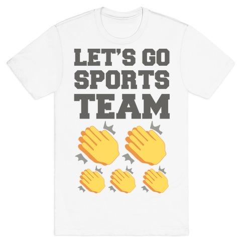 Let's Go, Sports Team (Clap x5) T-Shirt