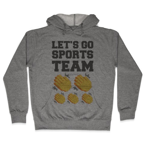 Let's Go, Sports Team (Clap x5) Hooded Sweatshirt