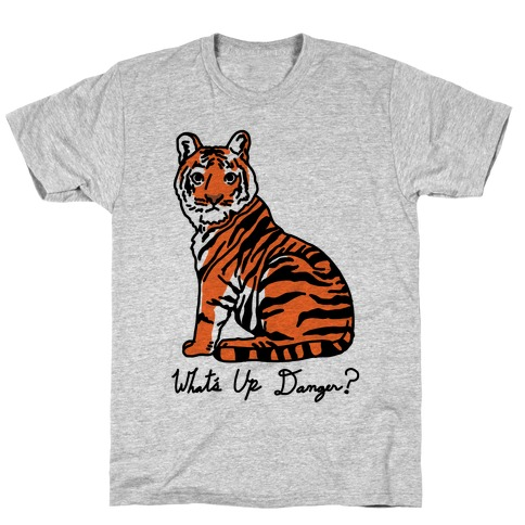 What's Up Danger Tiger T-Shirt