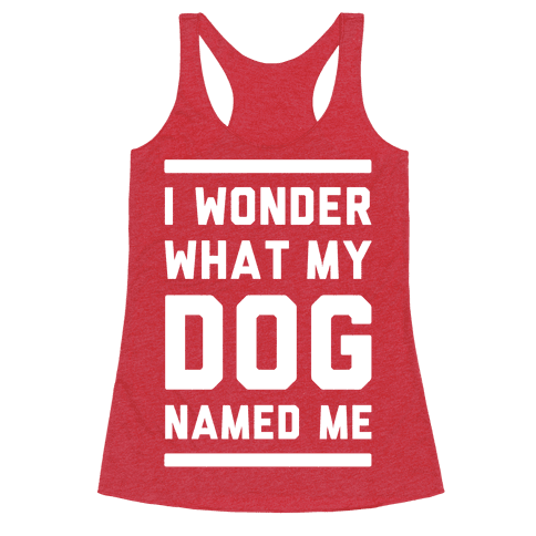 I Wonder What My Dog Named Me