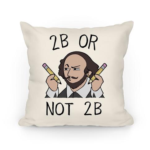 2B Or Not 2B Pillow