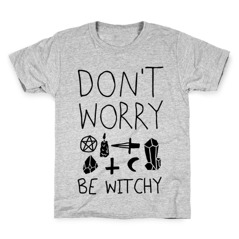 Don't Worry Be Witchy Kids T-Shirt