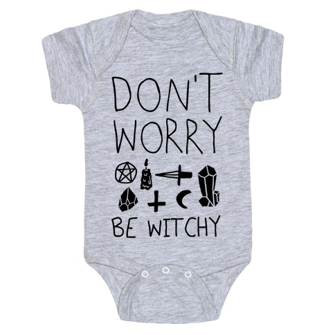 Don't Worry Be Witchy Baby Onesy