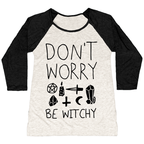 Don't Worry Be Witchy Baseball Tee