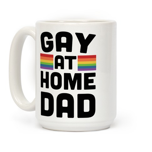 Gay at Home Dad Coffee Mug
