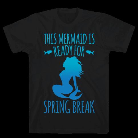 This Mermaid is Ready For Spring Break White Print Mens/Unisex T-Shirt