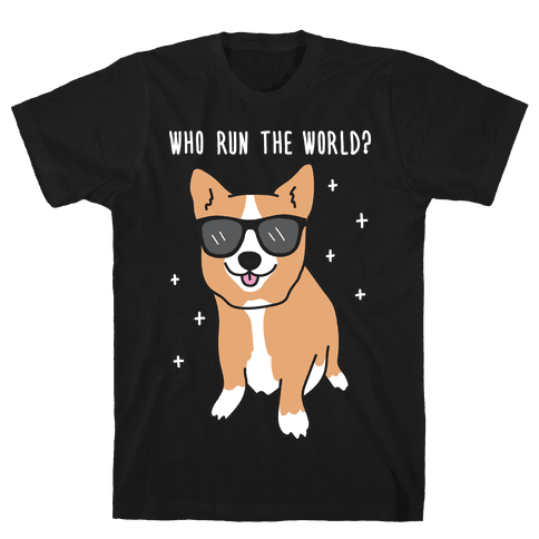 Who Run The World? Corgis Mens T-Shirt