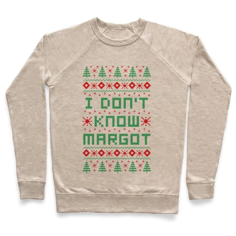 I Don't Know Margot Pullover