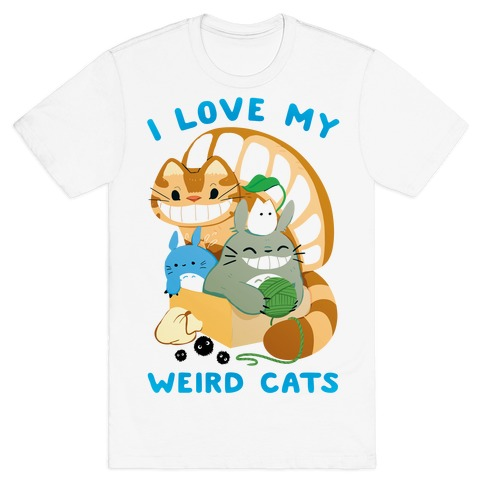I love my weird cats T-Shirt