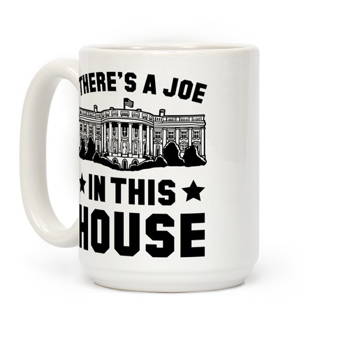 There's a Joe in this House Coffee Mug