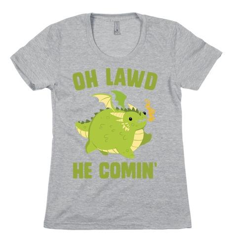 OH LAWD HE COMIN' Dragon Womens T-Shirt