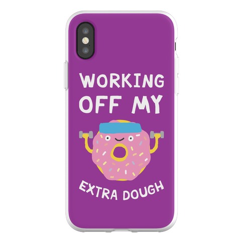 Working Off My Extra Dough Phone Flexi-Case