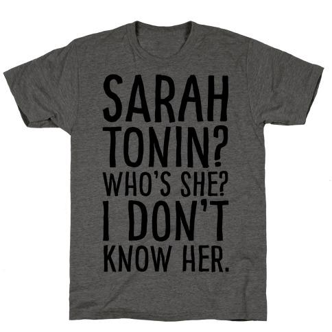 Sarah Tonin I Don't Know Her T-Shirt