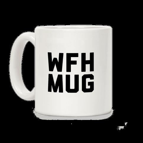 WFH Mug Coffee Mug