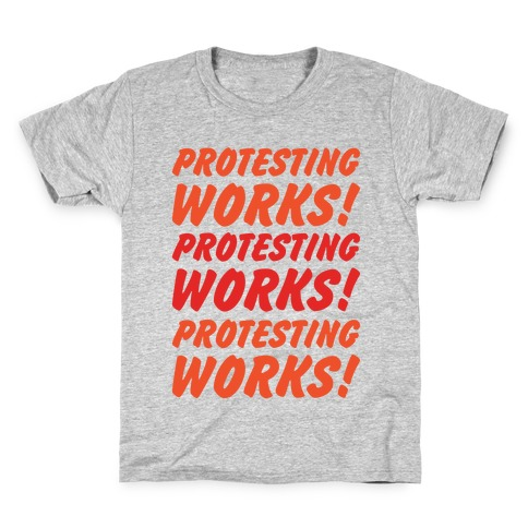 Protesting Works Kids T-Shirt