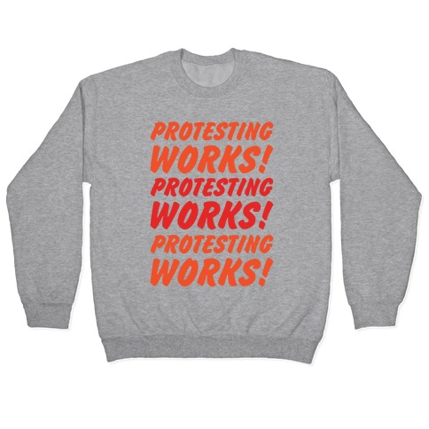 Protesting Works Pullover