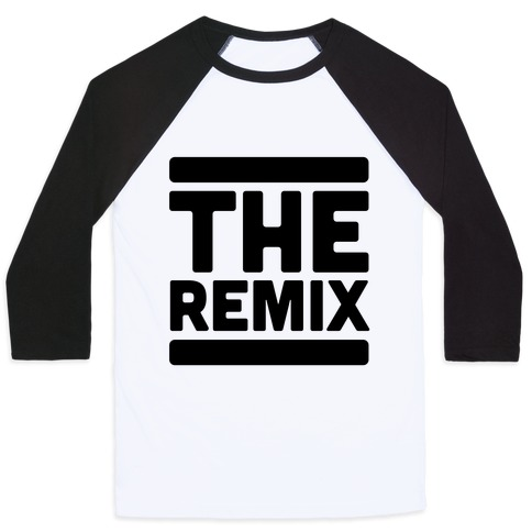 The Remix (1 of 2 pair) Baseball Tee