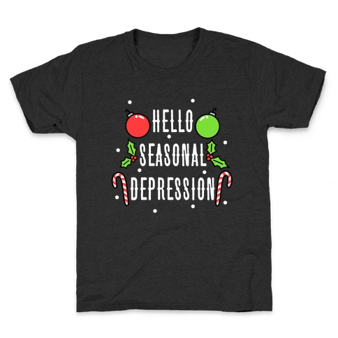 Hello Seasonal Depression Kids T-Shirt