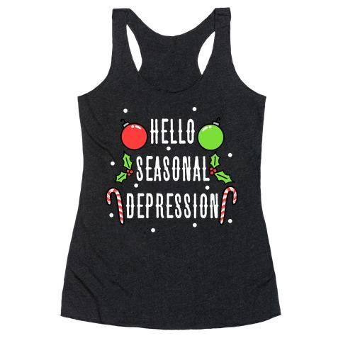 Hello Seasonal Depression Racerback Tank Top