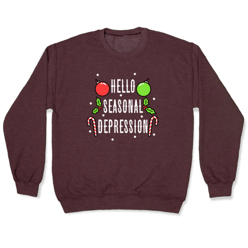 Hello Seasonal Depression Pullover