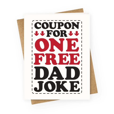 Coupon For One Free Dad Joke Greeting Card