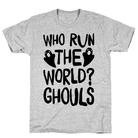 Who Run The Word Ghouls Parody Mens T-Shirt