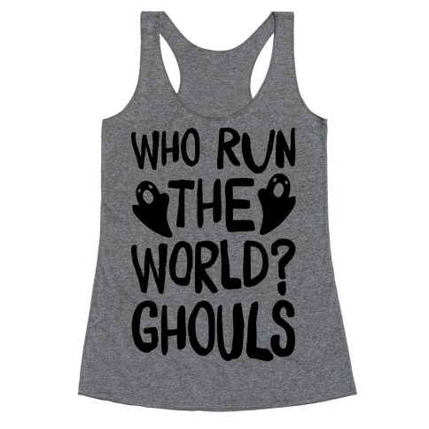 Who Run The Word Ghouls Parody Racerback Tank Top