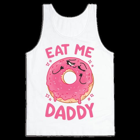 Eat Me Daddy Tank Top