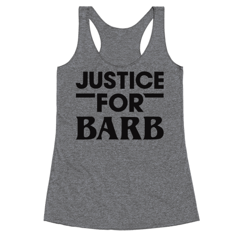 Justice For Barb Racerback Tank Top