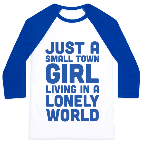 Just a Small Town Girl (1 of 2 Pair) Baseball Tee