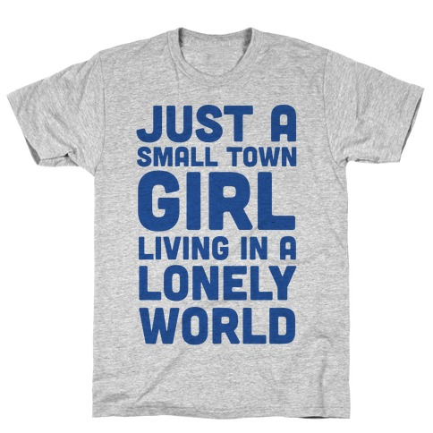 Just a Small Town Girl (1 of 2 Pair) T-Shirt