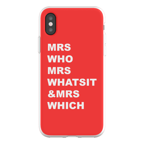 Mrs Who Mrs Whatsit & Mrs Which Phone Flexi-Case
