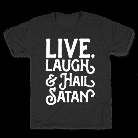 Live Laugh & Hail Satan White Print Kids T-Shirt