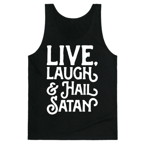 Live Laugh & Hail Satan White Print Tank Top