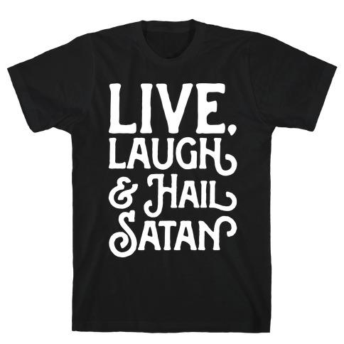 3f0e8434 Live Laugh & Hail Satan White Print T-Shirt