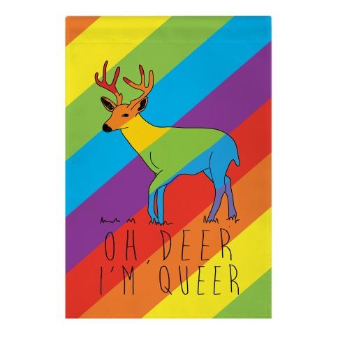 Oh Deer I'm Queer Garden Flag
