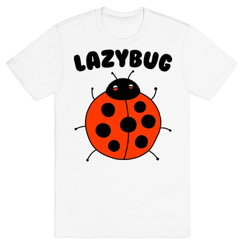 Lazybug Lazy Ladybug T-Shirt