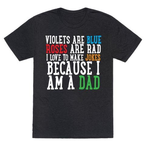I Love Making Jokes Because I Am a Dad T-Shirt
