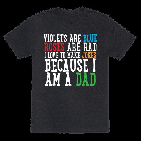 I Love Making Jokes Because I Am a Dad Mens/Unisex T-Shirt