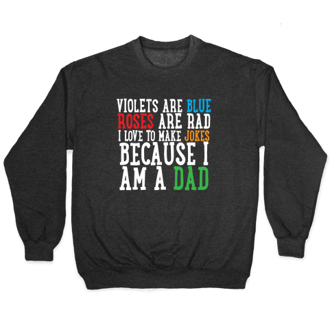 I Love Making Jokes Because I Am a Dad Pullover