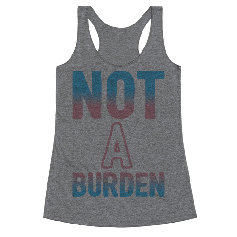 Trans People Are Not a Burden Racerback Tank Top