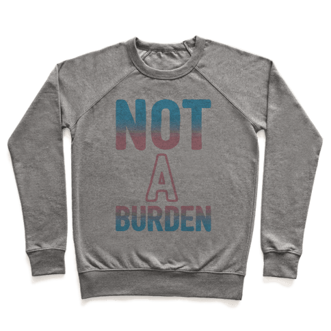 Trans People Are Not a Burden Pullover