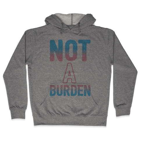 Trans People Are Not a Burden Hooded Sweatshirt