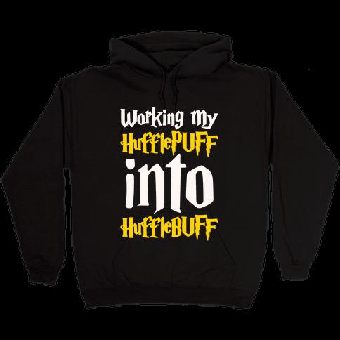 Working My Hufflepuff Into Hufflebuff Parody White Print Hooded Sweatshirt