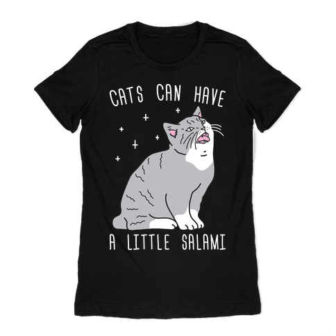 Cats Can Have A Little Salami Womens T-Shirt