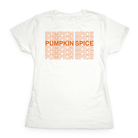 Pumpkin Spice Thank You Grocery Bag Parody  Womens T-Shirt