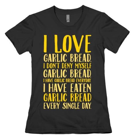 I Love Garlic Bread White Print Womens T-Shirt