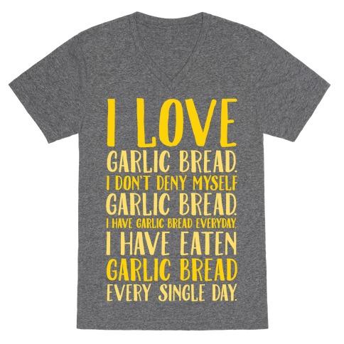 I Love Garlic Bread White Print V-Neck Tee Shirt
